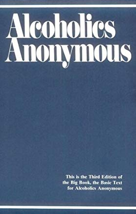 Alcoholics Anonymous: The Story of How Many Thousands of Men and Women Have Recovered from Alcoholism (1986-06-03) Cover