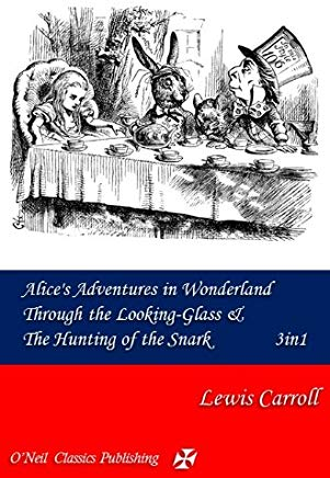 Alice's Adventures in Wonderland, Through the Looking-Glass & The Hunting of the Snark Cover
