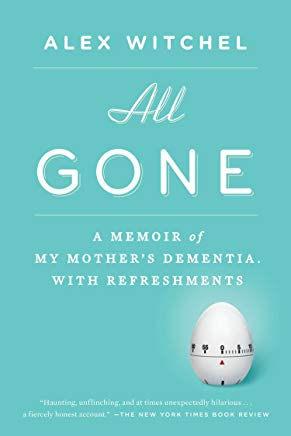 All Gone: A Memoir of My Mother's Dementia. With Refreshments Cover