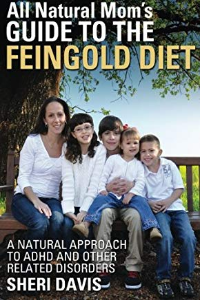 All Natural Mom's Guide to the Feingold Diet: A Natural Approach to ADHD and Other Related Disorders Cover