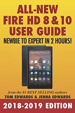 All-New Fire HD 8 & 10 User Guide - Newbie to Expert in 2 Hours! Cover