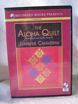 Aloha Quilt by Jennifer Chiaverini Unabridged MP3 CD Audiobook (Elm Creek Quilts Series) Cover