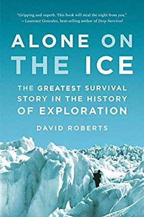 Alone on the Ice: The Greatest Survival Story in the History of Exploration Cover