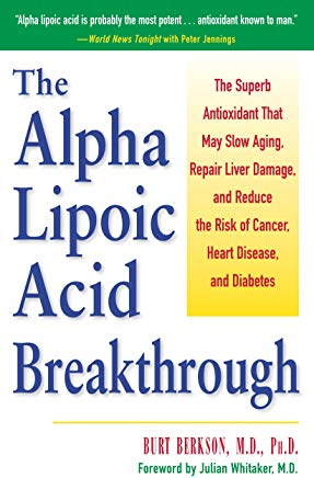 Alpha Lipoic Acid Breakthrough: The Superb Antioxidant That May Slow Aging, Repair Liver Damage, and Reduce the Risk of Cancer, Heart Disease, and Diabetes Cover