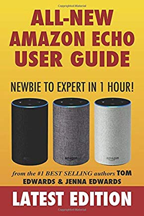 Amazon Echo User Guide: Newbie to Expert in 1 Hour! Cover