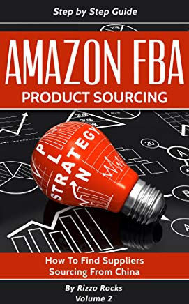 Amazon FBA: How to find suppliers, sourcing from China (Product sourcing Book 2) Cover