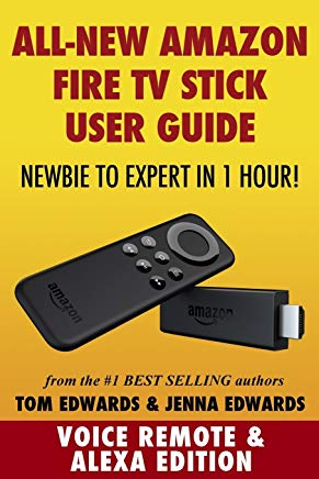 Amazon Fire TV Stick User Guide: Newbie to Expert in 1 Hour! Cover