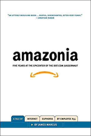 Amazonia: Five Years at the Epicenter of the Dot.Com Juggernaut Cover
