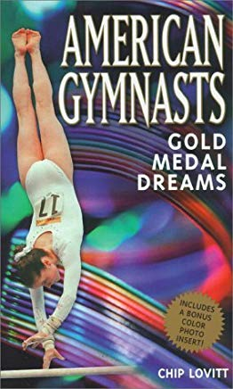 American Gymnasts: Gold Medal Dreams by Chip Lovitt (2000-08-06) Cover