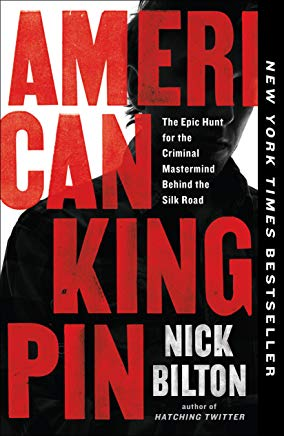 American Kingpin: The Epic Hunt for the Criminal Mastermind Behind the Silk Road Cover