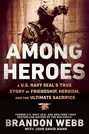 Among Heroes: A U.S. Navy SEAL's True Story of Friendship, Heroism, and the Ultimate Sacrifice Cover