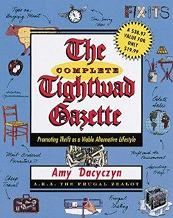 Amy Dacyczyn: The Complete Tightwad Gazette (Paperback); 1999 Edition Cover