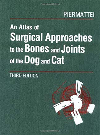 An Atlas of Surgical Approaches to the Bones and Joints of the Dog and Cat, 3rd Edition Cover
