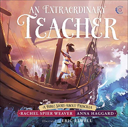 An Extraordinary Teacher: A Bible Story About Priscilla (Called and Courageous Girls) Cover