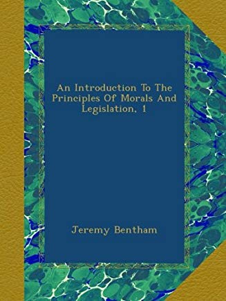 An Introduction To The Principles Of Morals And Legislation, 1 Cover