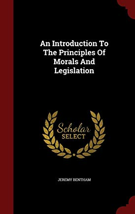An Introduction To The Principles Of Morals And Legislation Cover