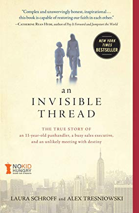 An Invisible Thread: The True Story of an 11-Year-Old Panhandler, a Busy Sales Executive, and an Unlikely Meeting with Destiny Cover