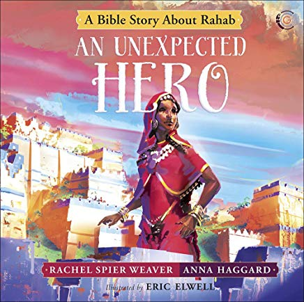 An Unexpected Hero: A Bible Story About Rahab (Called and Courageous Girls) Cover