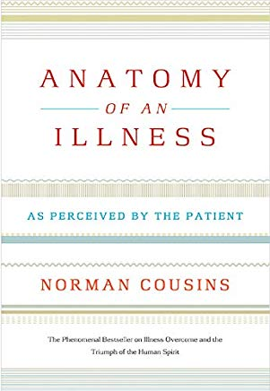Anatomy of an Illness: As Perceived by the Patient (Twentieth Anniversary Edition) Cover