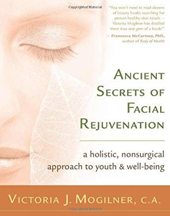 Ancient Secrets of Facial Rejuvenation: A Non-surgical Approach to Youth and Well-being Cover