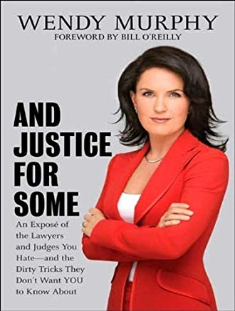 And Justice for Some: An Expose of the Lawyers and Judges Who Let Dangerous Criminals Go Free Cover