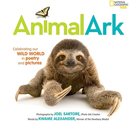 Animal Ark: Celebrating our Wild World in Poetry and Pictures (National Geographic Kids) Cover