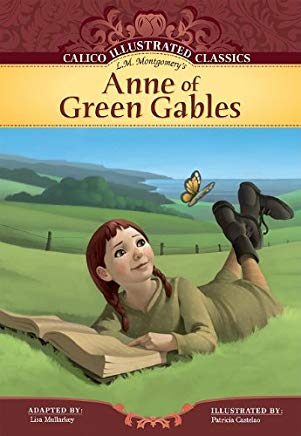Anne of Green Gables (Calico Illustrated Classics) Cover