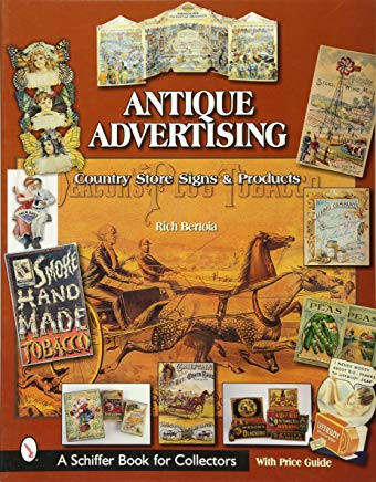 Antique Advertising: Country Store Signs And Products (Schiffer Book for Collectors) Cover