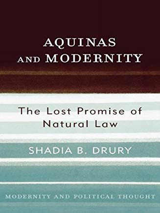 Aquinas and Modernity: The Lost Promise of Natural Law (Modernity and Political Thought) Cover