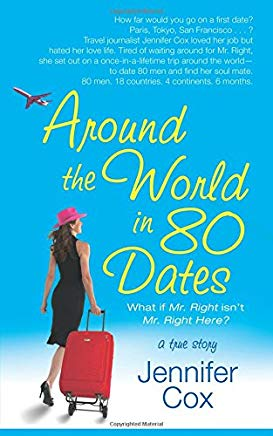 Around the World in 80 Dates: What if Mr. Right Isn't Mr. Right Here, A True Story Cover