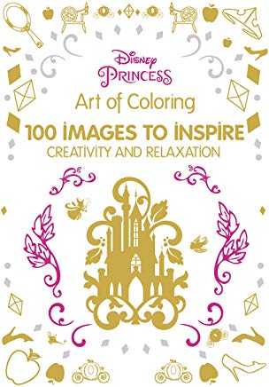 Art of Coloring Disney Princess: 100 Images to Inspire Creativity and Relaxation (Art Therapy) Cover