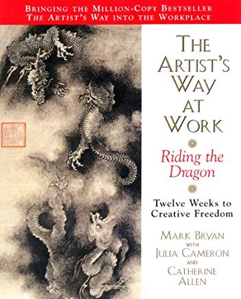 Artists Way at Work: Riding the Dragon Cover