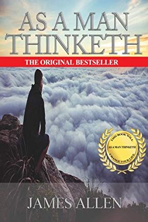 As A Man Thinketh - Complete Original Text Cover