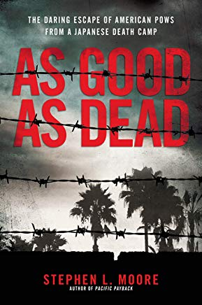 As Good As Dead: The Daring Escape of American POWs From a Japanese Death Camp Cover