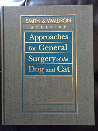 Atlas of Approaches for General Surgery of the Dog and Cat Cover