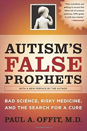 Autism's False Prophets: Bad Science, Risky Medicine, and the Search for a Cure Cover