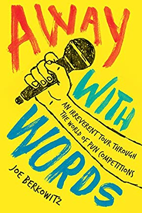 Away with Words: An Irreverent Tour Through the World of Pun Competitions Cover