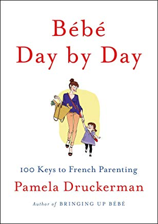 Bébé Day by Day: 100 Keys to French Parenting Cover