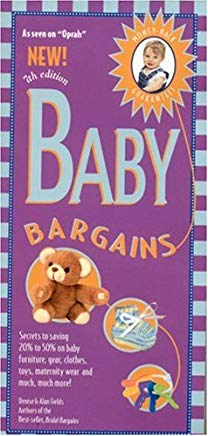 Baby Bargains, 7th Edition: Secrets to Saving 20% to 50% on baby furniture, gear, clothes, toys, maternity wear and much more! (Baby Bargains) Cover