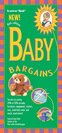 Baby Bargains, 8th Edition: Secrets to Saving 20% to 50% on Baby Furniture, Gear, Clothes, Toys, Maternity Wear and Much, Much More! Cover