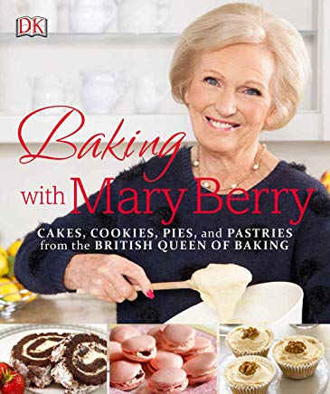 Baking with Mary Berry: Cakes, Cookies, Pies, and Pastries from the British Queen of Baking Cover