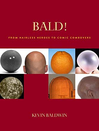 Bald!: From Hairless Heroes to Comic Combovers Cover