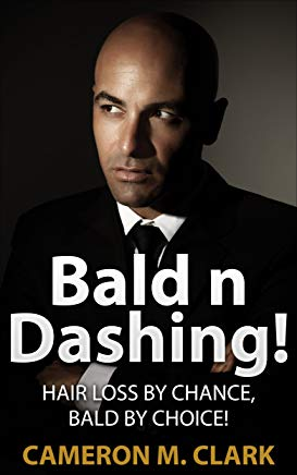 Bald n Dashing!: Hair Loss by Chance, Bald by Choice! Cover