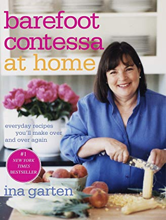 Barefoot Contessa at Home: Everyday Recipes You'll Make Over and Over Again Cover