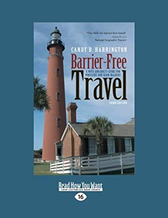 Barrier-Free Travel: A Nuts and Bolts Guide for Wheelers and Slow Walkers, 3rd Edition Cover