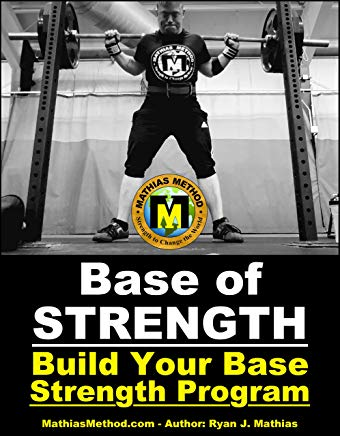 Base Of STRENGTH: Build Your Base Strength Training Program (Workout Plan for Powerlifting, Bodybuilding, Strongman, Weight Lifting, and Fitness) (The ... WARRIOR Workout Routine - Series Book 4) Cover