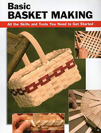 Basic Basket Making: All the Skills and Tools You Need to Get Started (How To Basics) Cover