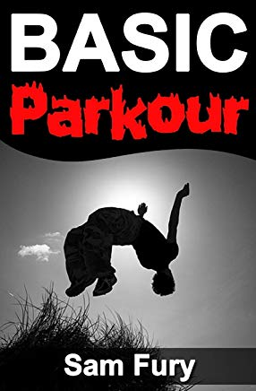 Basic Parkour: Basic Parkour and Freerunning Handbook (Survival Fitness Series) Cover