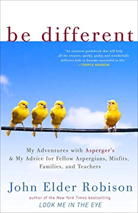 Be Different: My Adventures with Asperger's and My Advice for Fellow Aspergians, Misfits, Families, and Teachers Cover