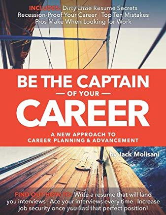 Be the Captain of Your Career: A New Approach to Career Planning and Advancement Cover
